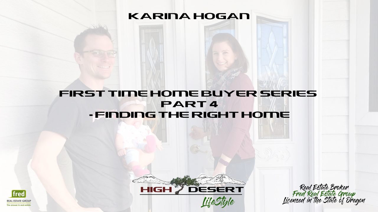 Part 4 First Time Home Buyer Series Finding The Right Home